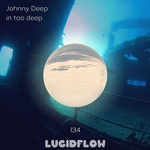 Size150_lf134_johnny_deep_-_in_too_deep_-_lucidflow