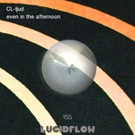 LF155 CL-ljud - Even in the Afternoon (Lucidflow)